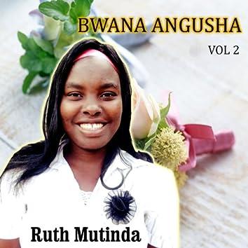 Bwana Angusha, Vol. 2