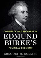 Commerce and Manners in Edmund Burke's Political Economy