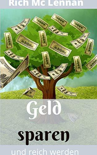 Geld sparen,Sparen,geld sparen und reich werden,geld sparen und clever reich werden,geld sparen leicht gemacht,geld sparen im alltag,sparen lernen,vermögen ... vermögen vermehren, richtig sparen