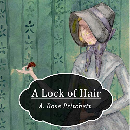 A Lock of Hair Audiobook By A. Rose Pritchett cover art