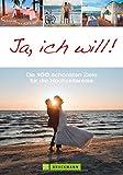 Reiseziele: Flitterwochen. Die 100 schönsten Ziele weltweit. Traumziele für besondere Hochzeitsreisen mit Erlebnissen zu zweit: Deutschland, ... Reiseideen für unvergessliche Flitterwochen - Susanne Asal