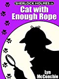 Sherlock Holmes in Cat with Enough Rope (English Edition)