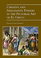 Creative and Imaginative Powers in the Pictorial Art of El Greco (Museums at the Crossroads)