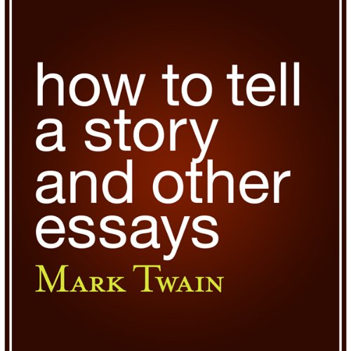 How to Tell a Story and Other Essays audiobook cover art