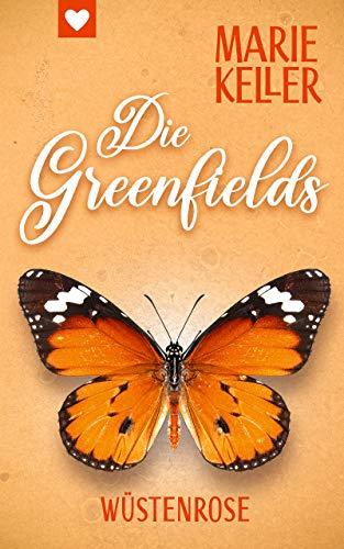 Wüstenrose: Die Greenfields
