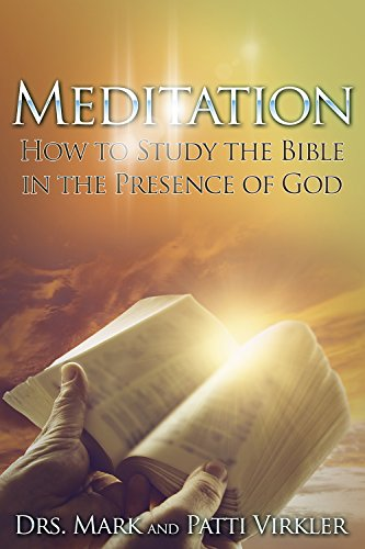 Meditation: How to Study the Bible in the Presence of God (English Edition)