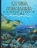 La vida submarina  en la coloración y a partir de los 4 años: Libro para colorear peces para niños - descubra el mar y el océano coloreando animales ... - sirena, arrecife, barcos para niños y niñas