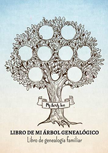 Libro De Mi Árbol Genealógico: Hasta 8 generaciones por completar - Para reencontrarse con sus raíces, antepasados y la historia de su familia