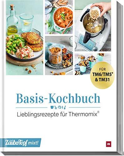 mein ZauberTopf mixt! Basis Kochbuch: Lieblingsrezepte für Thermomix