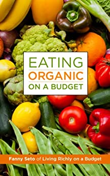 Eating Organic on a Budget by [Fanny Seto, Helen Tuet]