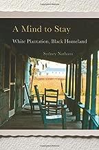 A Mind to Stay: White Plantation, Black Homeland