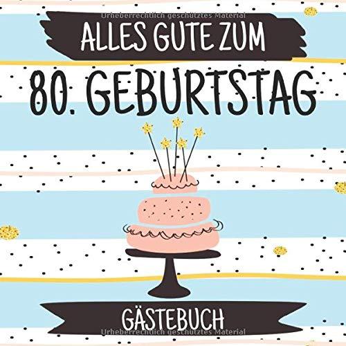 Alles Gute Zum 80 Geburtstag Gästebuch Lustiges Gästebuch Album 80 Jahre Geschenkidee Zum Eintragen Und Ausfüllen Von Glückwünschen Geschenk Als