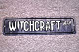 The454esa Metal Sign Witchcraft Way Street Witchery Witch Magic Cast a Spell Good Evil Rituals Witches Occult Cult Garage Man Cave Wall Plaque