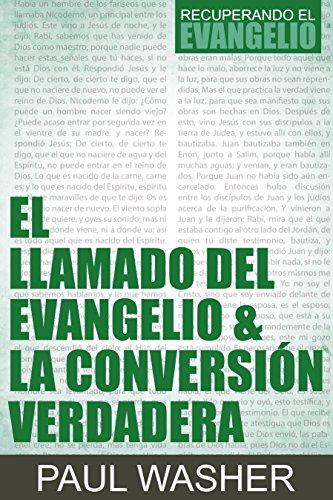 El Llamado del Evangelio & la Conversión Verdadera (Recuperando el Evangelio nº 2)