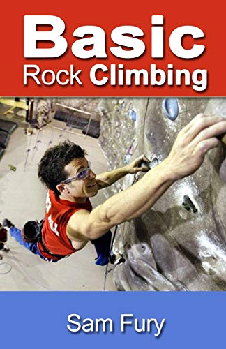 Basic Rock Climbing: Bouldering Techniques for Beginners (Survival Fitness, Band 3)