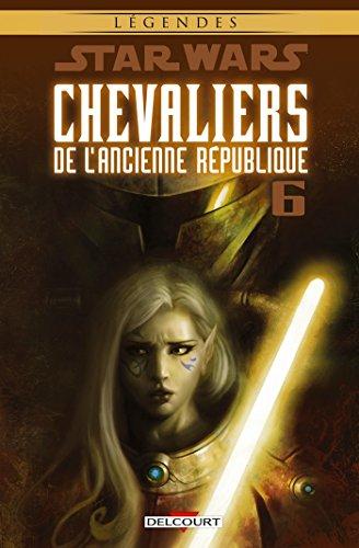Star Wars - Chevaliers de l'Ancienne République T06