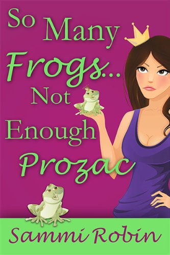 Book: So Many Frogs...Not Enough Prozac by Sammi Robin