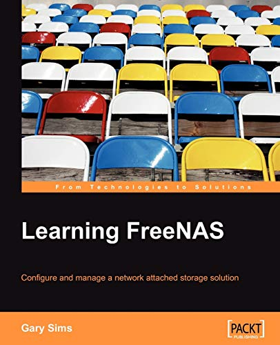 Learning FreeNAS: Configure and manage a network attached storage solution (English Edition)