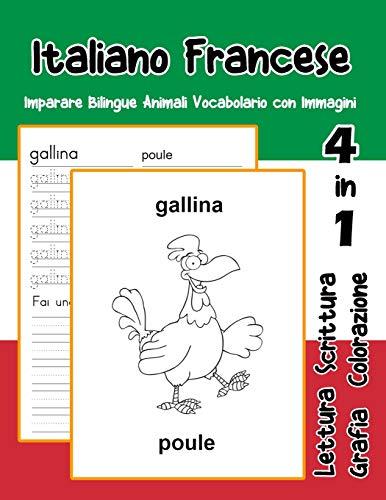 Italiano Francese Imparare Bilingue Animali Vocabolario con Immagini: Dizionario per bambini delle elementari a1 a2 ba b2 ca c2 (Vocabolario italiano scuola primaria flash cards)