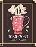 Monthly Planner for 2020/2022- Coffee Lovers 3-Year Planner Schedule Organizer- January 2020/December 2022 8.5'x11' 130 pages Book 5: Large Cover ... Planning Scheduling Organizing Goal Setting