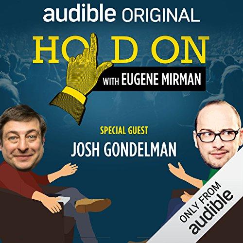Ep. 8: Josh Gondelman's Haphazard Hookup (Hold On with Eugene Mirman) audiobook cover art