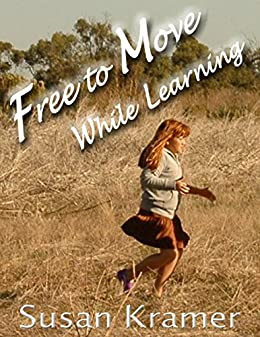 Free to Move While Learning by [Susan Kramer]