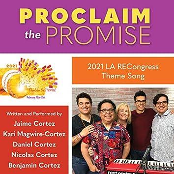 Proclaim the Promise (2021 LA RECongress Theme Song)