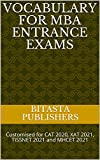 Vocabulary for MBA Entrance Exams: Customised for CAT 2020, XAT 2021, TISSNET 2021 and MHCET 2021 (MBA Preparation Book 2) (English Edition)
