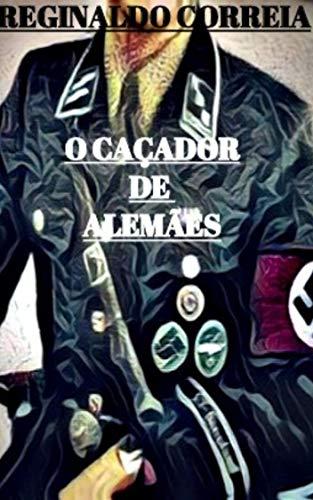O CAÇADOR DE ALEMÃES