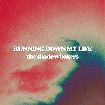 Running Down My Life
