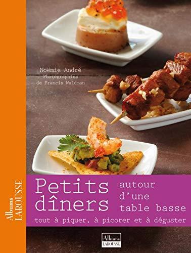 Petits dîners autour d'une table basse: Tout à piquer, à picorer et à déguster