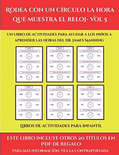 Libros de actividades para infantil (Rodea con un círculo la hora que muestra el reloj- Vol 5): Este libro contiene 30 fichas con actividades a todo color para niños de 6 a 7 años (48)