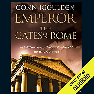 EMPEROR: The Gates of Rome, Book 1 (Unabridged)                   By:                                                                                                                                 Conn Iggulden                               Narrated by:                                                                                                                                 Robert Glenister                      Length: 13 hrs and 7 mins     88 ratings     Overall 4.5