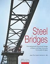 Steel Bridges: Conceptual and Structural Design of Steel and Steel-Concrete Composite Bridges