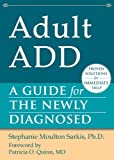 Image of Adult ADD: A Guide for the Newly Diagnosed (The New Harbinger Guides for the Newly Diagnosed Series)