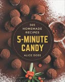 365 Homemade 5-Minute Candy Recipes: A 5-Minute Candy...