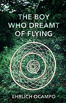 The Boy Who Dreamt of Flying by [Ehrlich Ocampo]