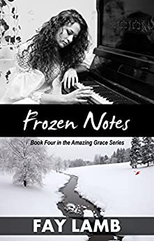 Frozen Notes (Amazing Grace Book 4) by [Fay Lamb]
