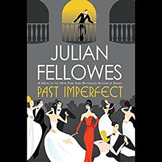 Past Imperfect                   By:                                                                                                                                 Julian Fellowes                               Narrated by:                                                                                                                                 Richard Morant                      Length: 16 hrs and 45 mins     961 ratings     Overall 4.2