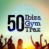 50 Ibiza Gym Trax