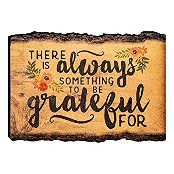 P Graham Dunn There is Always Something to be Grateful for 4 x 6 Wood Bark Edge Design Sign
