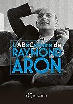L'ABéCédaire de Raymond Aron de Raymond Aron