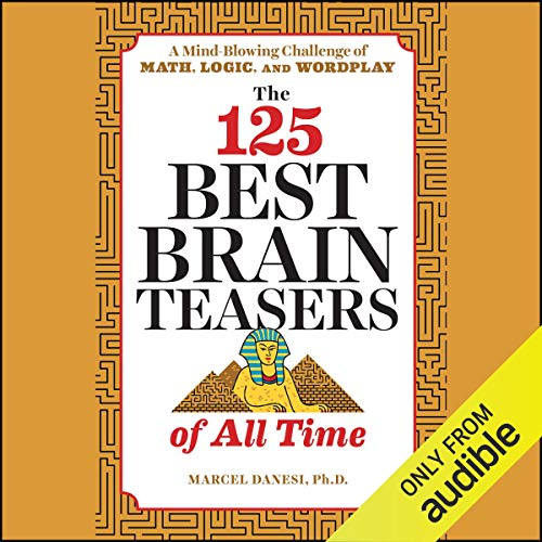 The 125 Best Brain Teasers of All Time audiobook cover art