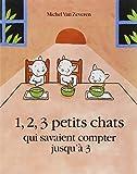1, 2, 3 petits chats qui savait compter jusqu'a 3 by M Van Zeveren(2004-01-01)
