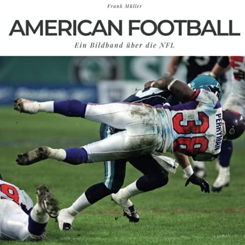 American Football: Ein Bildband über die NFL