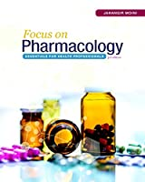 Focus on Pharmacology: Essentials for Health Professionals, 3rd Edition Front Cover
