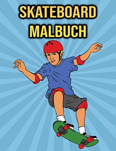 Skateboard Malbuch: für Kinder, Jungen, Mädchen - Geschenke für Skateboard Liebhaber
