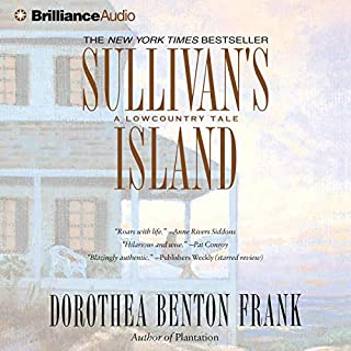 Sullivan's Island     A Lowcountry Tale              By:                                                                                                                                 Dorothea Benton Frank                               Narrated by:                                                                                                                                 Joyce Bean                      Length: 5 hrs and 53 mins     205 ratings     Overall 4.2