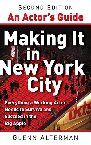 An Actor\'s Guide—Making It in New York City, Second Edition: Everything a Working Actor Needs to Survive and Succeed in the Big Apple (English Edition)