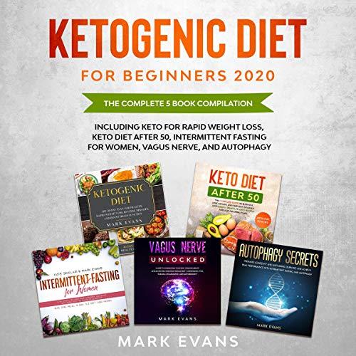 Ketogenic Diet for Beginners 2020 Audiobook By Mark Evans cover art